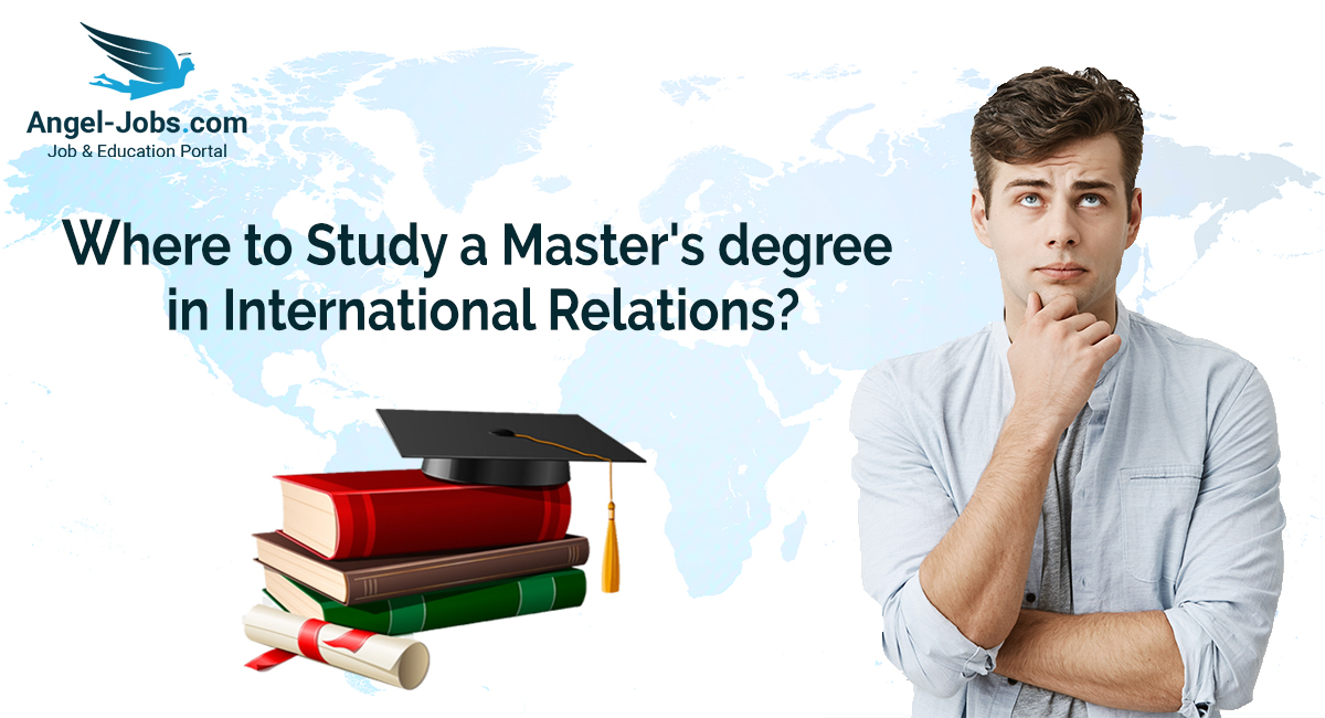 Where to Study a Master's degree in International Relations?