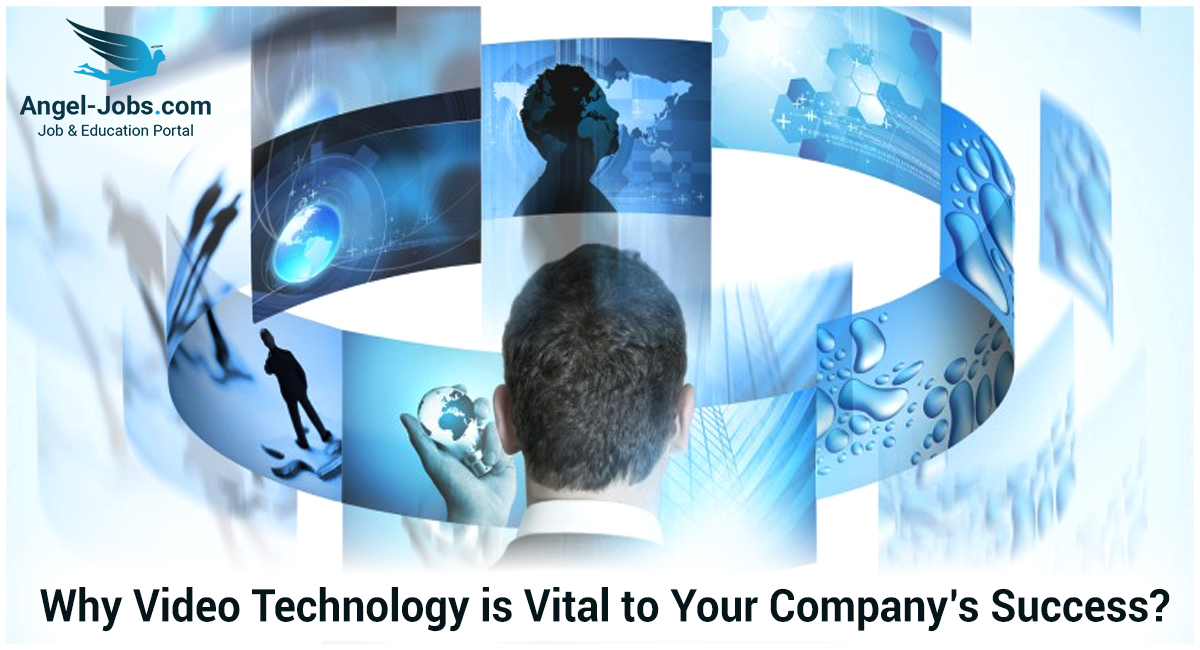Why Video Technology is Vital to Your Company's success?