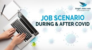 Job scenario during and after Covid
